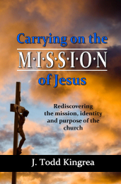 Cover of Carrying on the Mission of Jesus: Rediscovering the mission, identity and purpose of the church