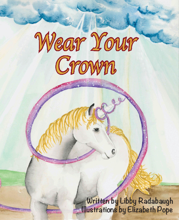 Wear Your Crown by Libby Radabaugh