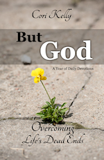 But God is a daily devotional that focuses on overcoming the dead ends through faith in Christ