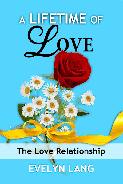 A Lifetime of Love: The Love Relationship