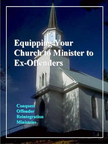 Equipping Your Church to Minister to Ex-Offenders by Louis N. Jones