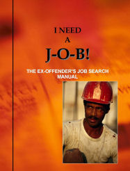 I Need A Job! The Ex-Offender's Job Search Manual by Louis N. Jones