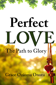 Perfect Love: The Path to Glory is a book that examines true love in the context of Christian relationships