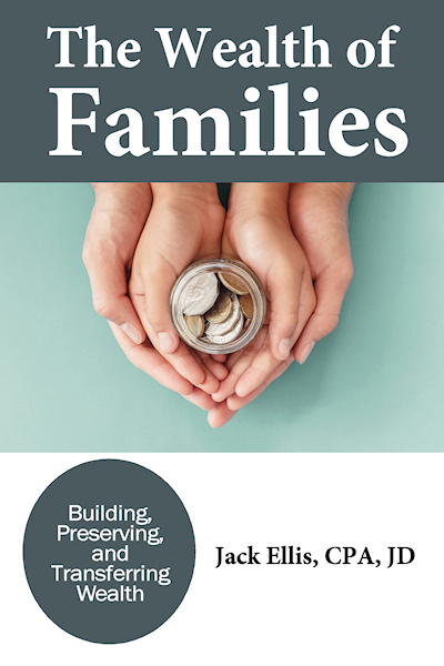 The Wealth of Families: Building, Preserving, and Transferring Wealth