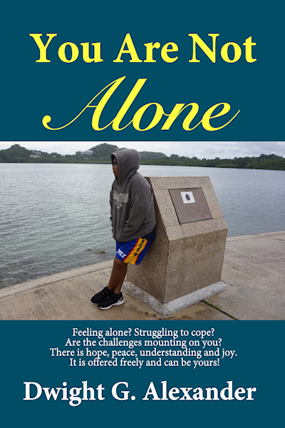 You Are Not Alone; You Are Loved, a new Christian book release